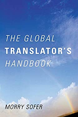 The Global Translator's Handbook 9781589797598