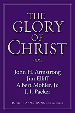 The Glory of Christ 9781581342987
