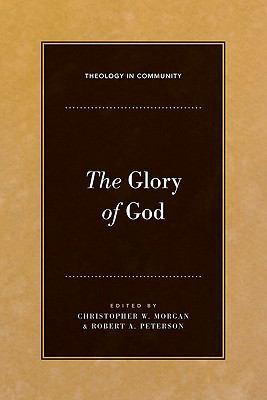 The Glory of God 9781581349788