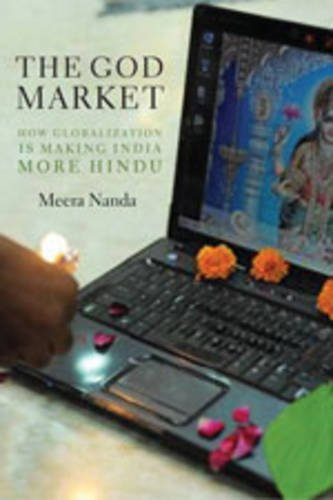 The God Market: How Globalization Is Making India More Hindu 9781583672495