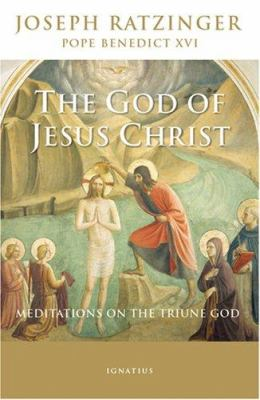 The God of Jesus Christ: Meditations on the Triune God 9781586171841