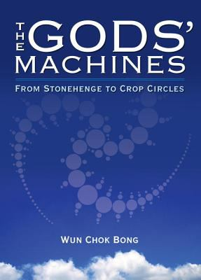 The Gods' Machines: From Stonehenge to Crop Circles 9781583942079