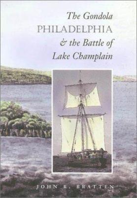 The Gondola Philadelphia and the Battle of Lake Champlain 9781585441471