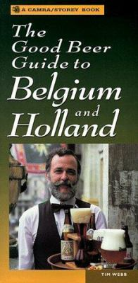 The Good Beer Guide to Belgium and Holland 9781580171038