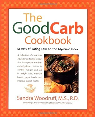 The Good Carb Cookbook: Secrets of Eating Low on the Glycemic Index 9781583330845