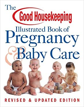 The Good Housekeeping Illustrated Book of Pregnancy & Baby Care 9781588163769