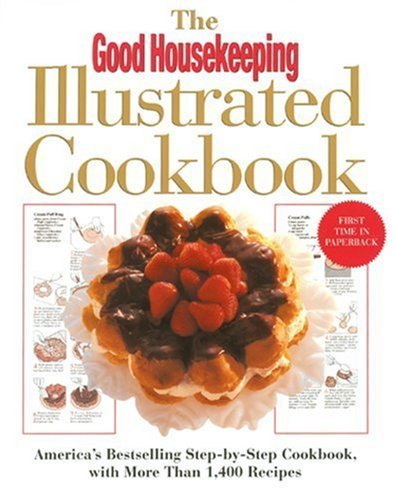 The Good Housekeeping Illustrated Cookbook: America's Bestselling Step-By-Step Cookbook, with More Than 1,400 Recipes 9781588160706