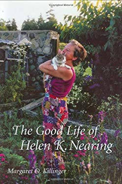 The Good Life of Helen K. Nearing 9781584656289