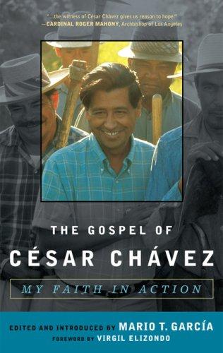 The Gospel of Cesar Chavez: My Faith in Action 9781580512237