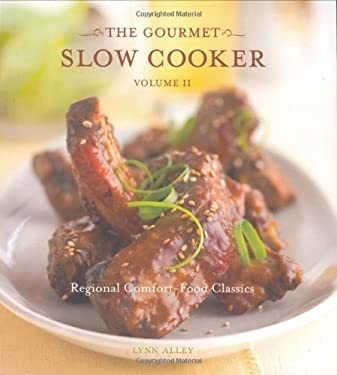 The Gourmet Slow Cooker: Volume II: Regional Comfort-Food Classics 9781580087322
