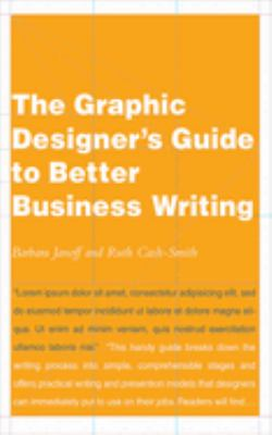 The Graphic Designer's Guide to Better Business Writing 9781581154726