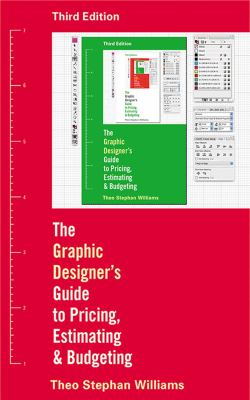The Graphic Designer's Guide to Pricing, Estimating, & Budgeting 9781581157130