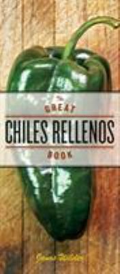 The Great Chiles Rellenos Book 9781580088541