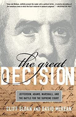 The Great Decision: Jefferson, Adams, Marshall, and the Battle for the Supreme Court 9781586488055