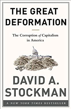 The Great Deformation: How Crony Capitalism Corrupted Free Markets and Democracy 9781586489120