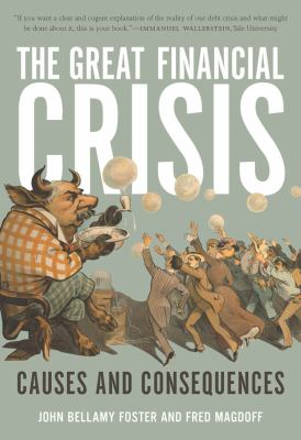The Great Financial Crisis: Causes and Consequences 9781583671849