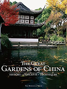 The Great Gardens of China: History, Concepts, Techniques 9781580933032