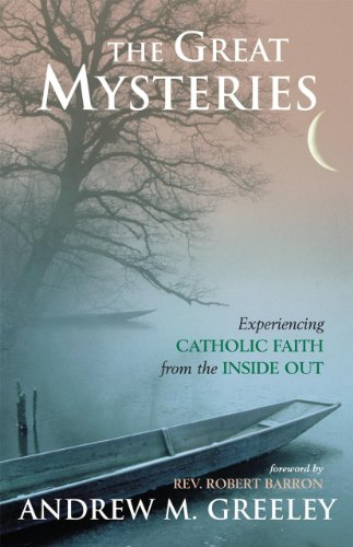 The Great Mysteries: Experiencing Catholic Faith from the Inside Out 9781580511315