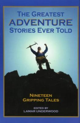 The Greatest Adventure Stories Ever Told 9781585745111