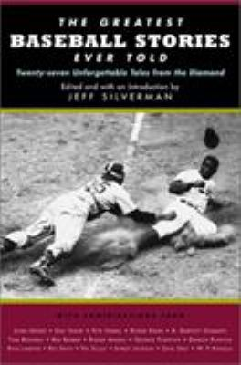 The Greatest Baseball Stories Ever Told 9781585743643