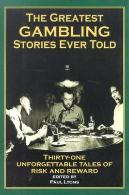 The Greatest Gambling Stories Ever Told 9781585745135