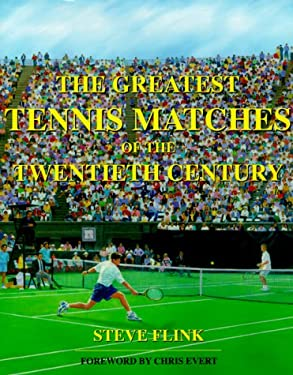 The Greatest Tennis Matches of the Twentieth Century 9781582440767