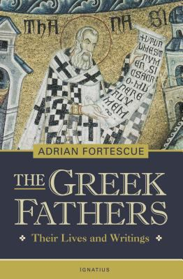 The Greek Fathers: Their Lives and Adventures 9781586170134