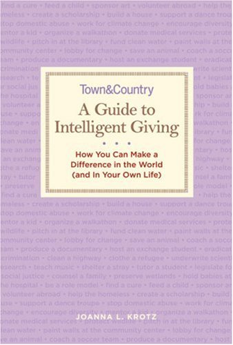 The Guide to Intelligent Giving: Make a Difference in the World--And in Your Own Life 9781588167613
