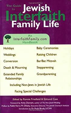 The Guide to Jewish Interfaith Family Life: An Interfaithfamily.Com Handbook