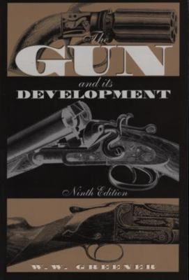 The Gun and Its Development 9781585747344