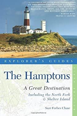 Explorer's Guides the Hamptons: A Great Destination: A Complete Guide: Including the North Fork and Shelter Island 9781581571165