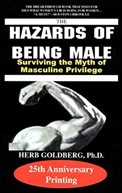 The Hazards of Being Male: Surviving the Myth of Masculine Privilege 9781587410130