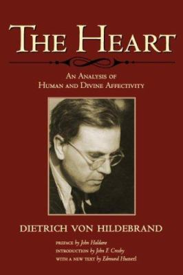 The Heart: An Analysis of Human and Divine Affectivity 9781587313578