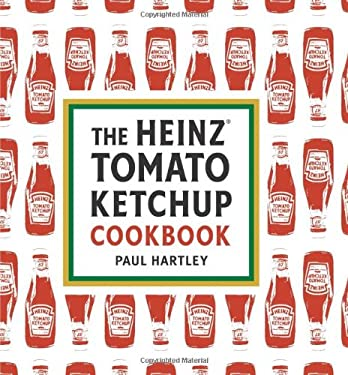 The Heinz Tomato Ketchup Cookbook 9781580089364