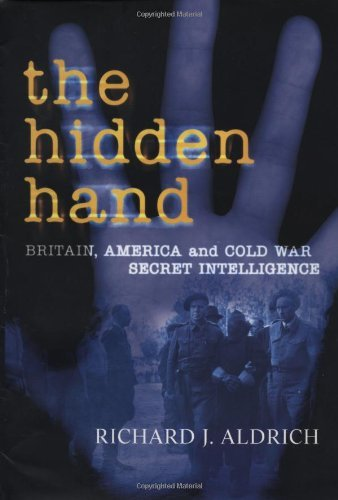 The Hidden Hand: Britain, America, and Cold War Secret Intelligence 9781585672745