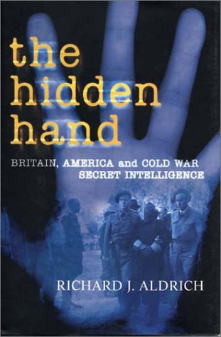 The Hidden Hand: Britain, America, and Cold War Secret Intelligence 9781585674596