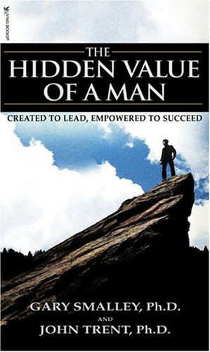 The Hidden Value of a Man: Created to Lead, Empowered to Succeed 9781589972124