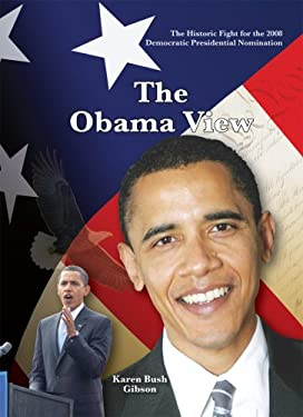 The Historic Fight for the 2008 Presidential Nomination: The Obama View 9781584157328