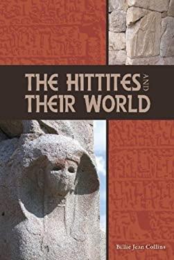 Hittites and Their World