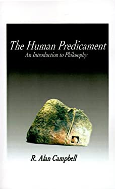 The Human Predicament: An Introduction to Philosophy 9781585004263