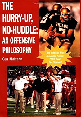 The Hurry-Up, No-Huddle: An Offensive Philosophy 9781585186549