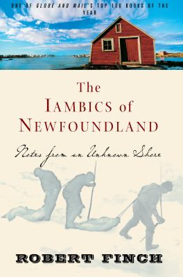 The Iambics of Newfoundland: Notes from an Unknown Shore 9781582434216