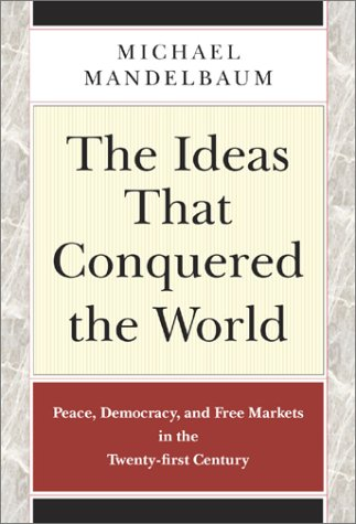 The Ideas That Conquered the World 9781586481346