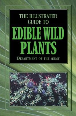 The Illustrated Guide to Edible Wild Plants 9781585746613