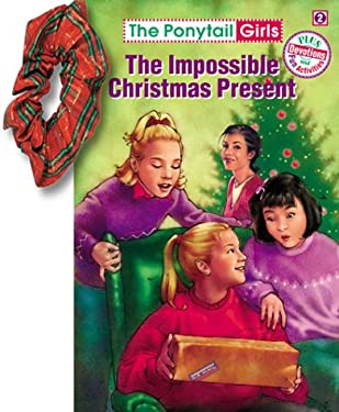 The Impossible Christmas Present [With Hair Scrunchie] 9781584110309