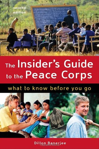 The Insider's Guide to the Peace Corps: What to Know Before You Go 9781580089708