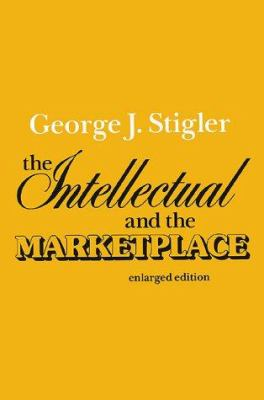 The Intellectual and the Marketplace 9781583485941