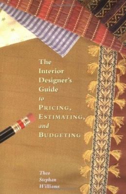 The Interior Designers Guide to Pricing, Estimating, and Budgeting 9781581154030