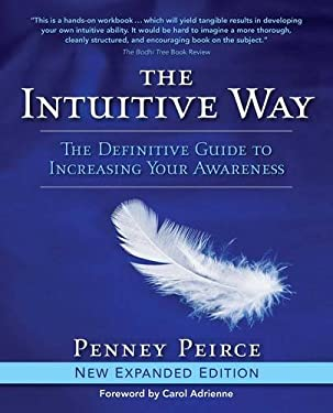 The Intuitive Way: The Definitive Guide to Increasing Your Awareness 9781582702407