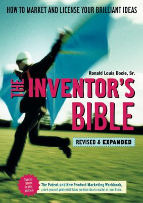 The Inventor's Bible: How to Market and License Your Brilliant Ideas 9781580085663